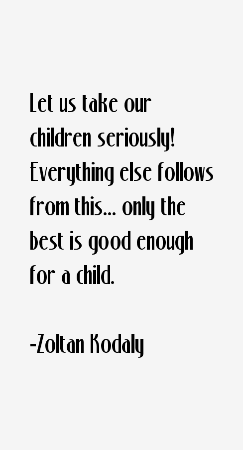 Zoltan Kodaly Quotes