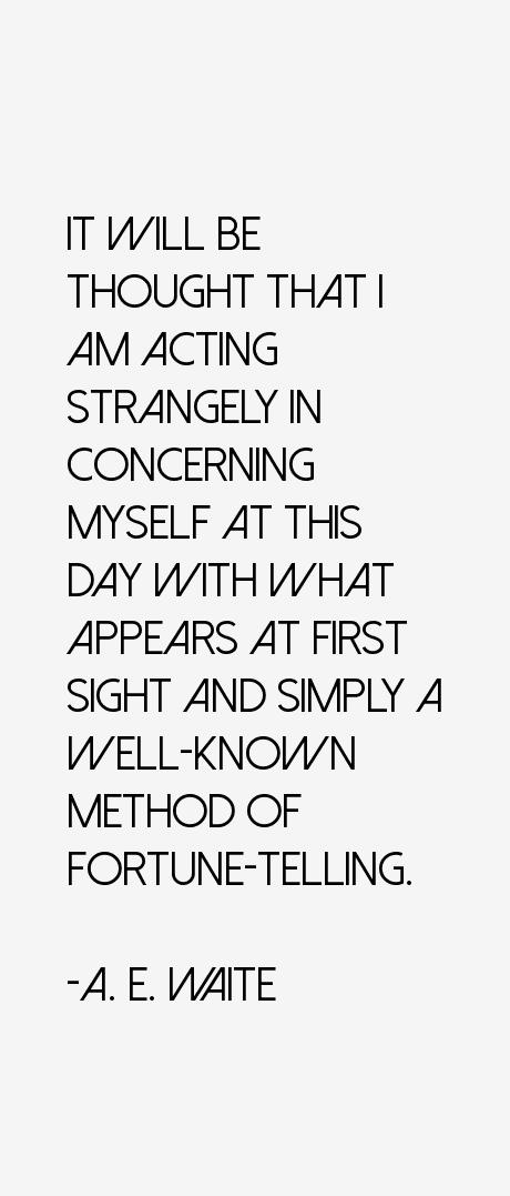 A. E. Waite Quotes