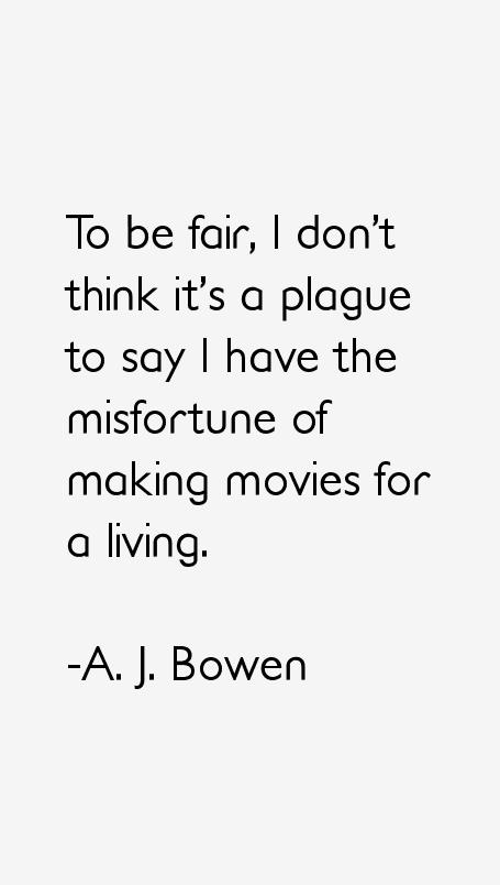 A. J. Bowen Quotes