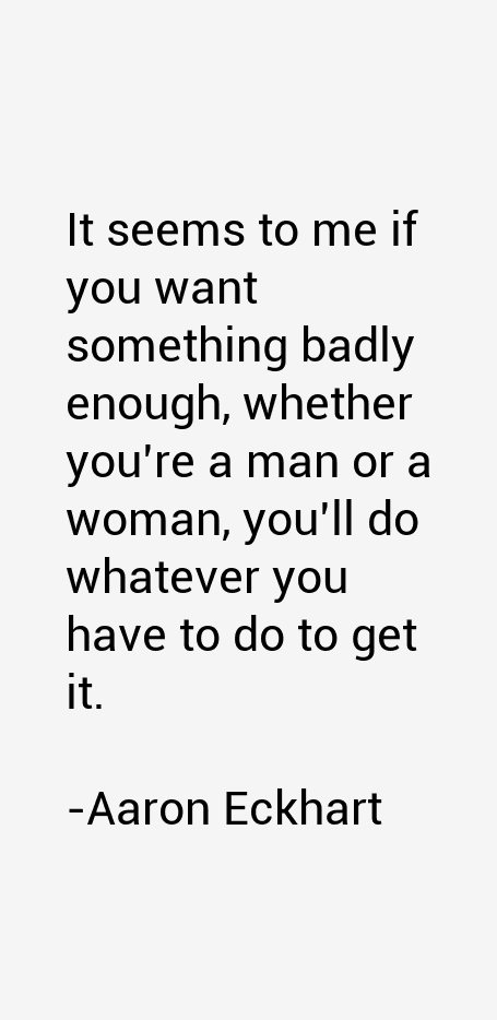 Aaron Eckhart Quotes