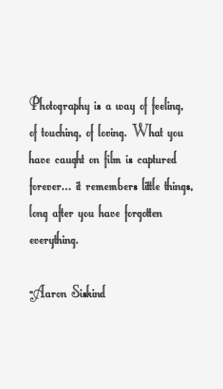 Aaron Siskind Quotes