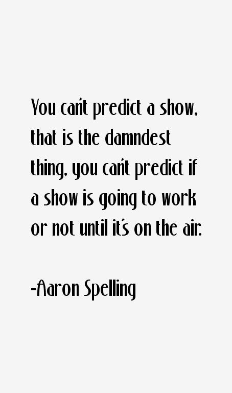 Aaron Spelling Quotes