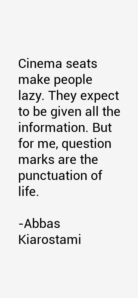Abbas Kiarostami Quotes