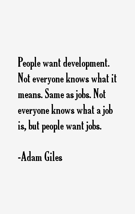 Adam Giles Quotes
