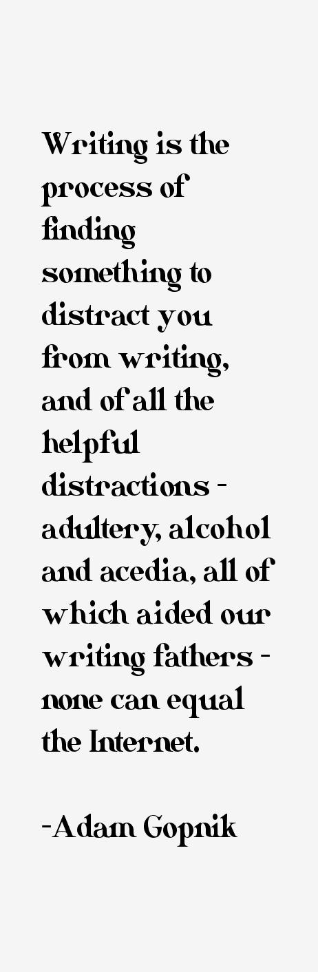 Adam Gopnik Quotes