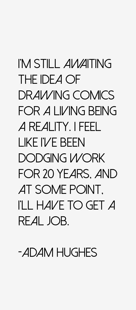 Adam Hughes Quotes