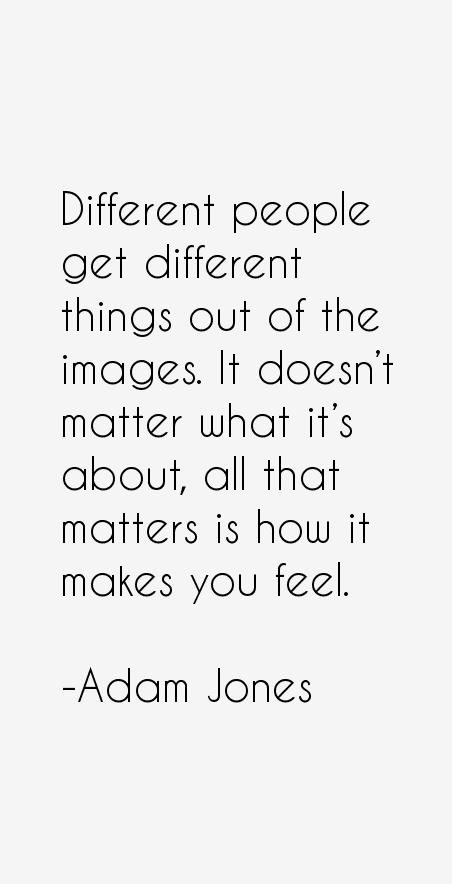 Adam Jones Quotes