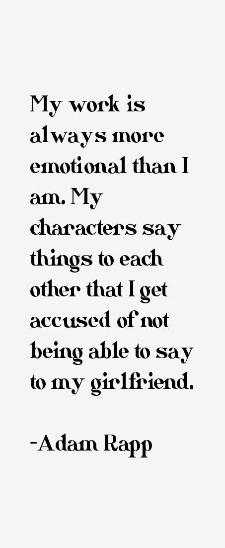 Adam Rapp Quotes
