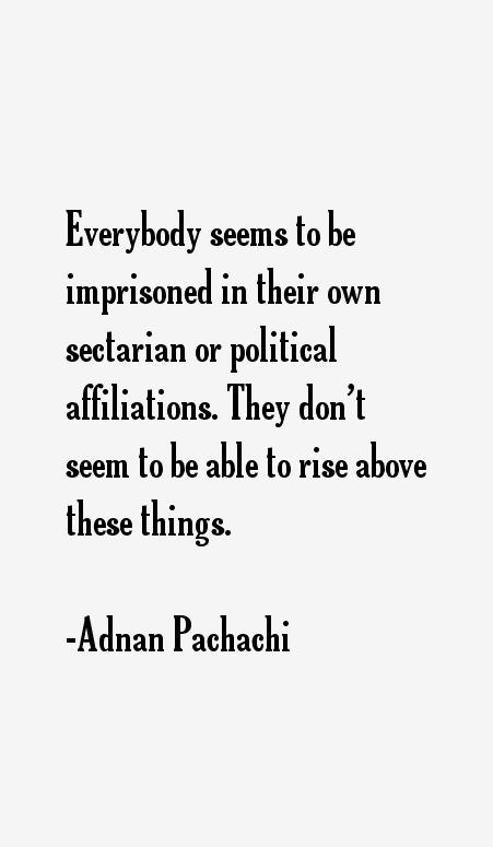 Adnan Pachachi Quotes