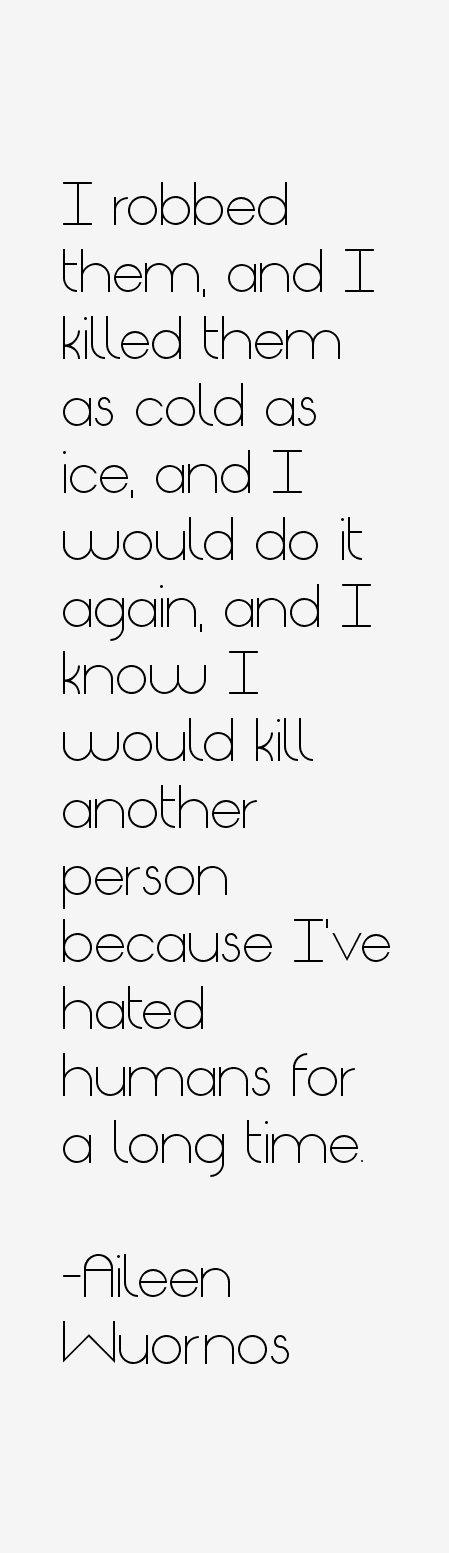 Aileen Wuornos Quotes