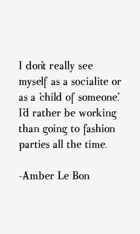 Amber Le Bon Quotes