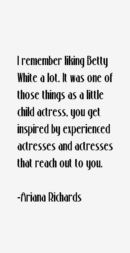 Ariana Richards Quotes