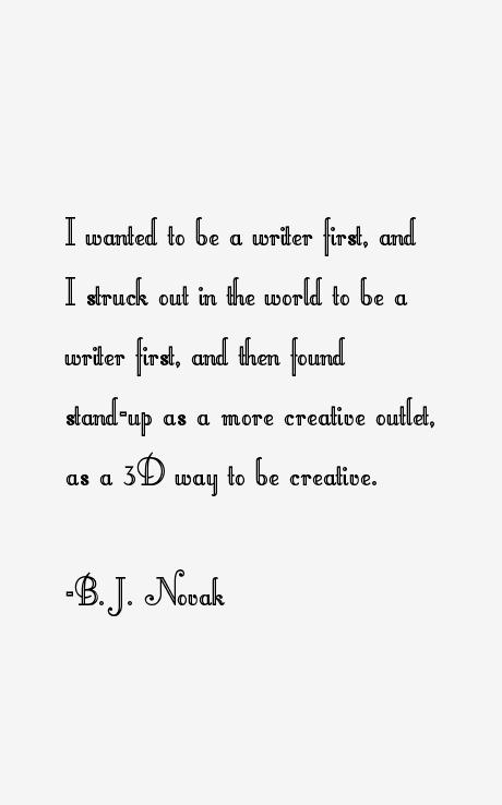 B. J. Novak Quotes