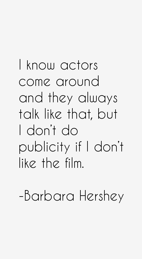 barbara hershey quotes amp sayings