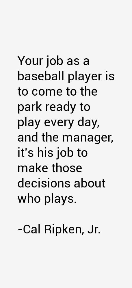 Cal Ripken, Jr. Quotes