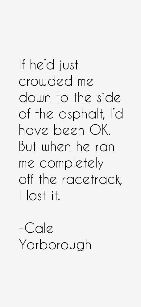 Cale Yarborough Quotes
