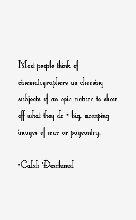 Caleb Deschanel Quotes