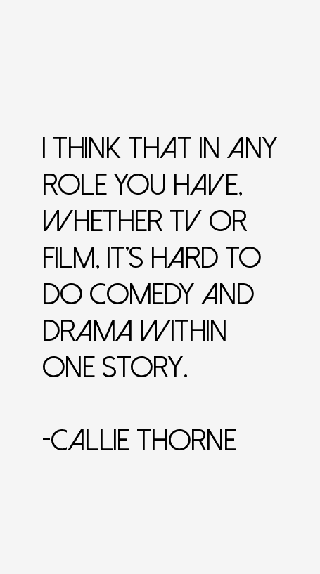 Callie Thorne Quotes
