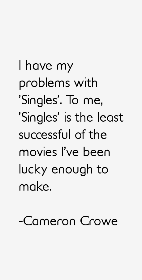 Cameron Crowe Quotes
