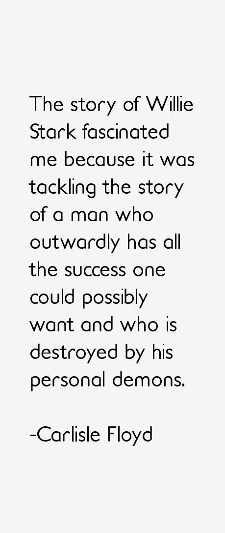 Carlisle Floyd Quotes