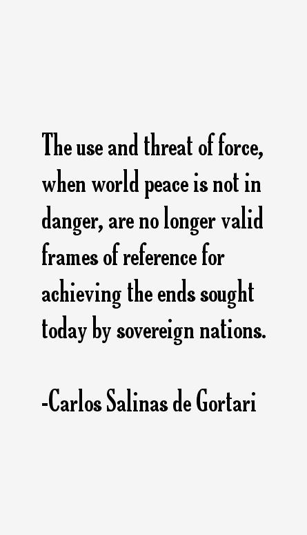 Carlos Salinas de Gortari Quotes