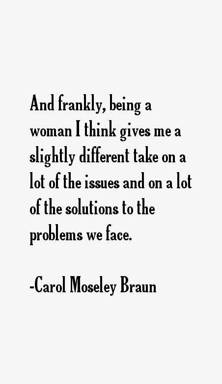 Carol Moseley Braun Quotes