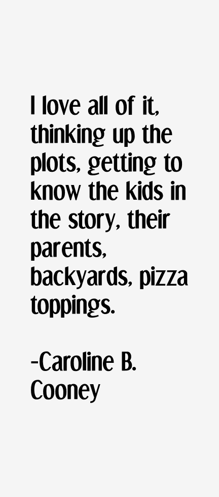 Caroline B. Cooney Quotes