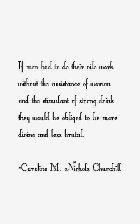 Caroline M. Nichols Churchill Quotes