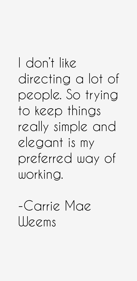 Carrie Mae Weems Quotes