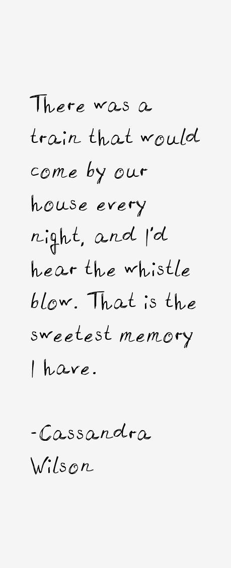 Cassandra Wilson Quotes