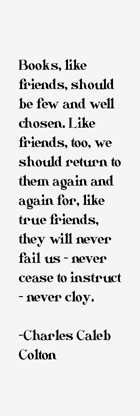 Books Like Friends Should Be Few And Well Chosen Quotes, Quotations & Sayings 2018