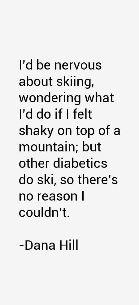 Dana Hill Quotes