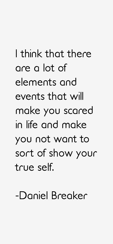Daniel Breaker Quotes