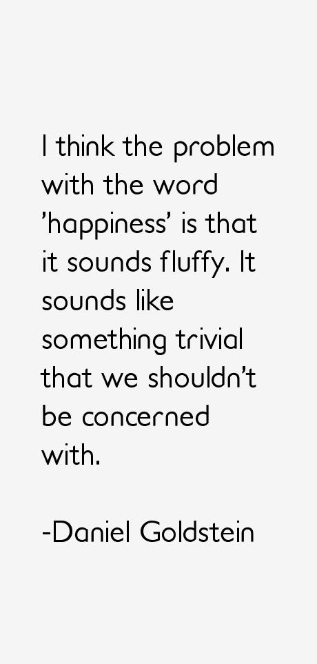 Daniel Goldstein Quotes