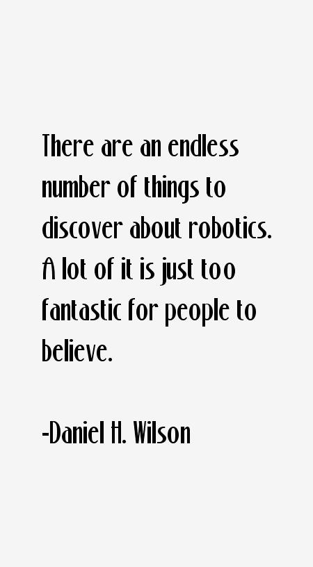 Daniel H. Wilson Quotes