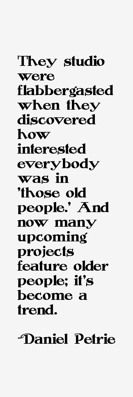 Daniel Petrie Quotes
