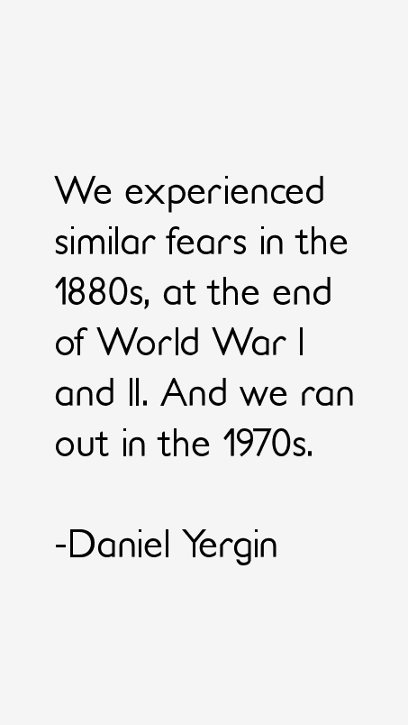 Daniel Yergin Quotes