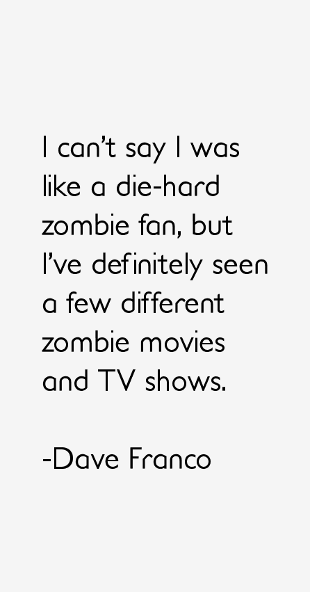 Dave Franco Quotes  Qu...