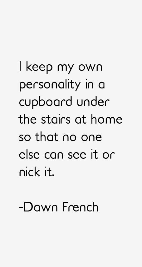 Dawn French Quotes