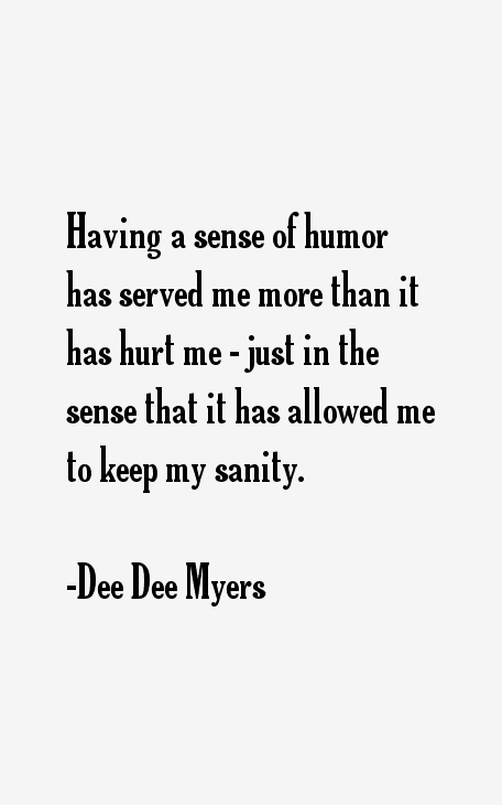 Dee Dee Myers Quotes