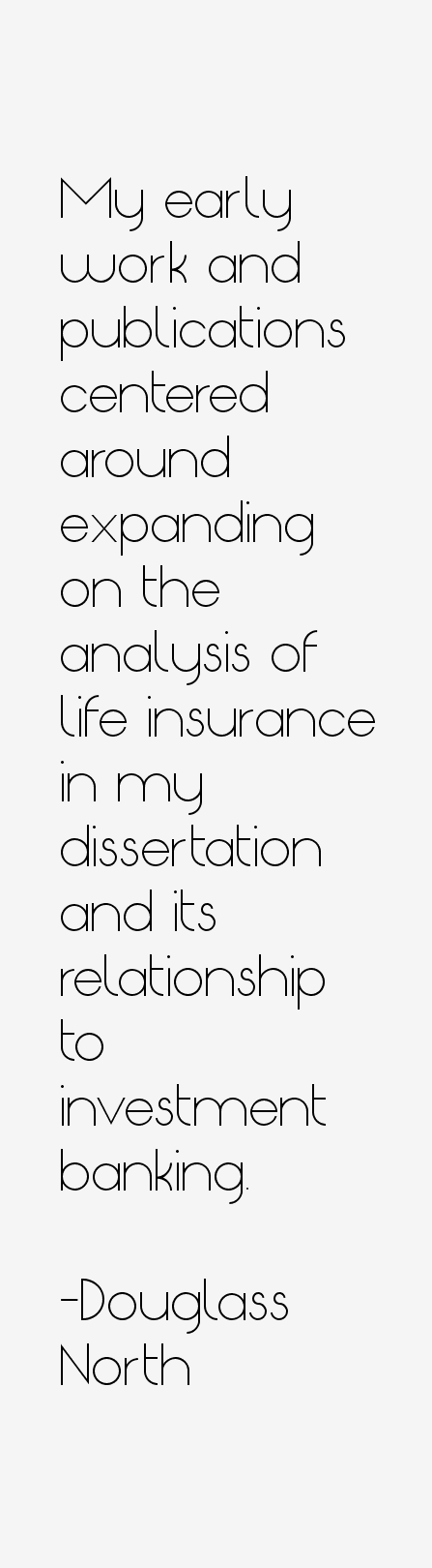 Life Insurance Sayings Quotes Prepossessing Top 48 Most Inspiring Douglass North Quotesquotesurf