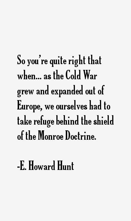 E. Howard Hunt Quotes