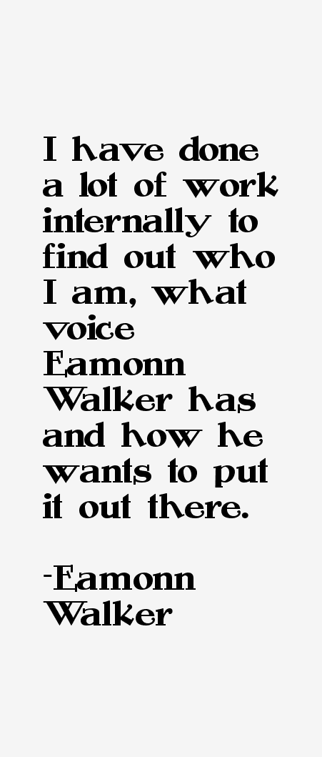 Eamonn Walker Quotes