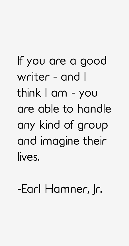 Earl Hamner, Jr. Quotes