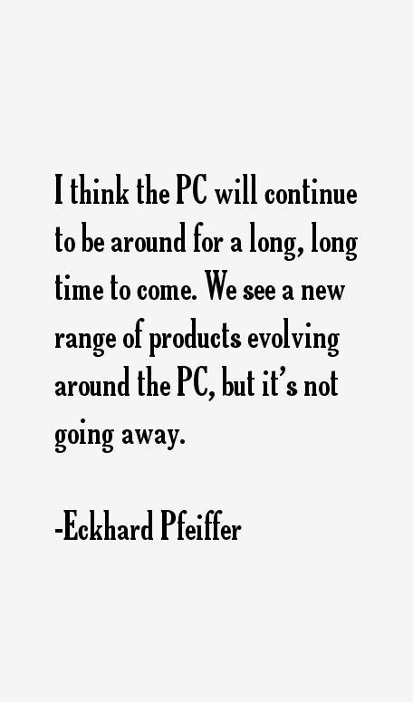 Eckhard Pfeiffer Quotes