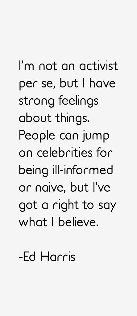 Ed Harris Quotes