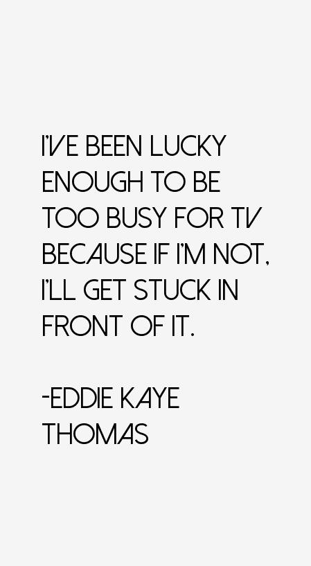 Eddie Kaye Thomas Quotes