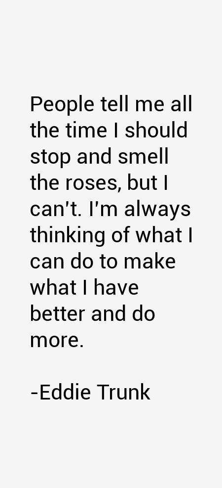 Eddie Trunk Quotes