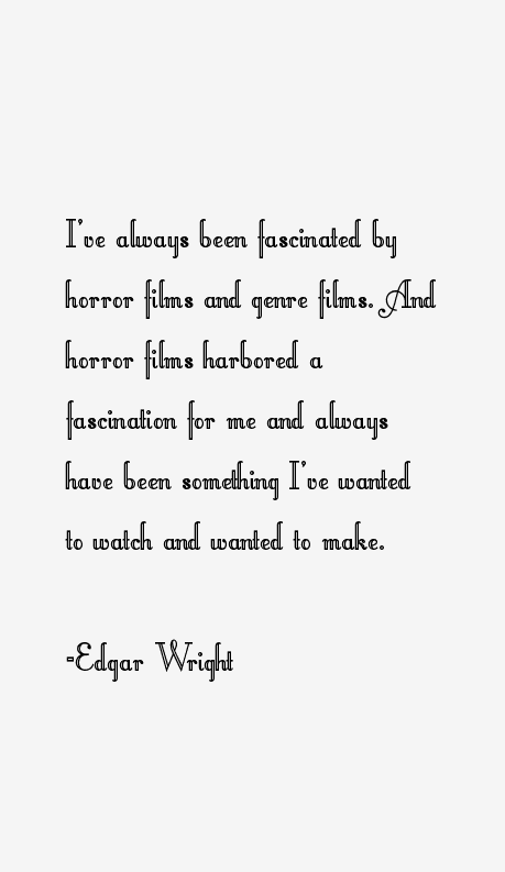 Edgar Wright Quotes