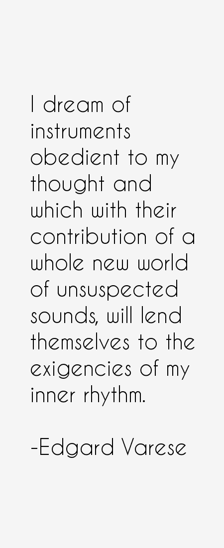 Edgard Varese Quotes